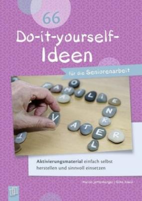 66 Do-it-yourself-Ideen für die Seniorenarbeit