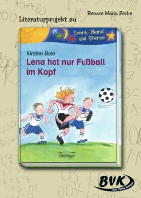 Literaturprojekt zu 'Lena hat nur Fussball im Kopf'