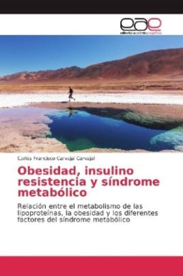 Obesidad, insulino resistencia y síndrome metabólico