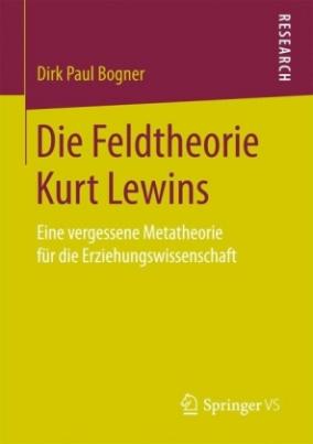 Die Feldtheorie Kurt Lewins