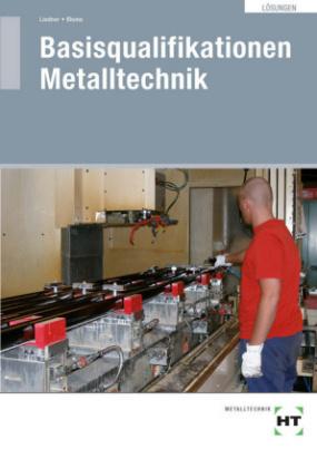 Lösungen Basisqualifikationen Metalltechnik