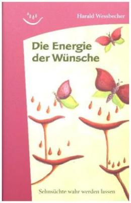 Die Energie der Wünsche