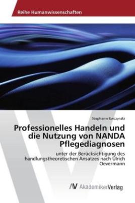 Professionelles Handeln und die Nutzung von NANDA Pflegediagnosen
