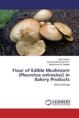 Flour of Edible Mushroom (Pleurotus ostreatus) in Bakery Products