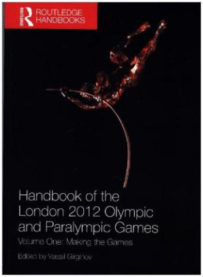 Handbook of the London 2012 Olympic and Paralympic Games. Vol.1