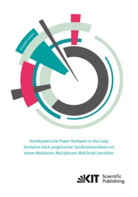 Hochdynamische Power Hardware-in-the-Loop Emulation hoch ausgenutzter Synchronmaschinen mit einem Modularen-Multiphasen-Multilevel Umrichter