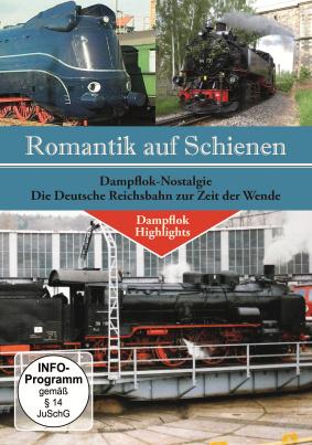 Dampflok Nostalgie - die Deutsche Reichsbahn zur Zeit der Wende
