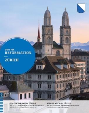 Orte der Reformation: Zürich