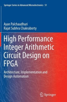 High Performance Integer Arithmetic Circuit Design on FPGA