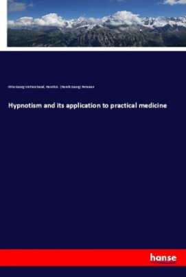 Hypnotism and its application to practical medicine