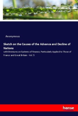 Sketch on the Causes of the Advance and Decline of Nations