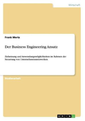 Der Business Engineering Ansatz