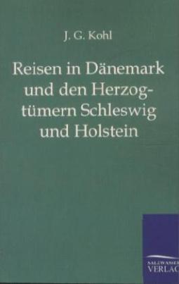 Reisen in Dänemark und den Herzogtümern Schleswig und Holstein