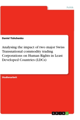 Analysing the impact of two major Swiss Transnational commodity trading Corporations on Human Rights in Least Developed Countries (LDCs)