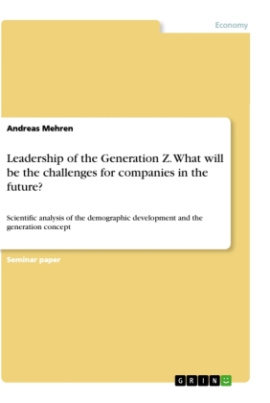 Leadership of the Generation Z. What will be the challenges for companies in the future?