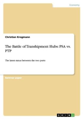 The Battle of Transhipment Hubs: PSA vs. PTP