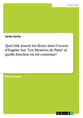 """Quel rôle jouent les fleurs dans l'oeuvre d'Eugène Sue """"Les Mystères de Paris"""" et quelle fonction en est contenue?"""
