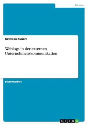 Weblogs in der externen Unternehmenskommunikation