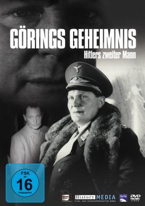 Görings Geheimnis - Hitlers zweiter Mann