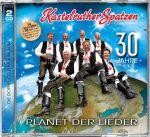 Kastelruther Spatzen - 30 Jahre - Planet der Lieder (2 CD's)