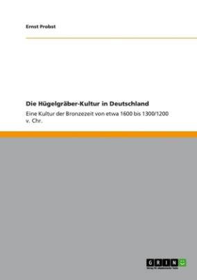 Die Hügelgräber-Kultur in Deutschland