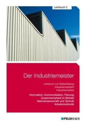 Information, Kommunikation, Planung - Zusammenarbeit im Betrieb - Naturwissenschaft und Technik - Arbeitsmethodik