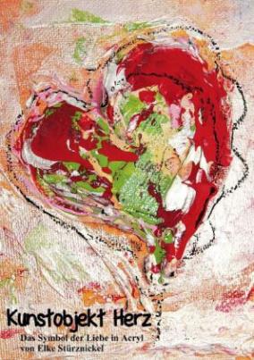 Kunstobjekt Herz (Posterbuch DIN A2 hoch)