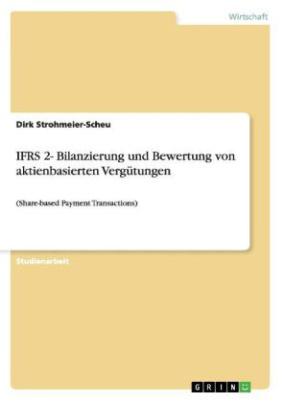 IFRS 2- Bilanzierung und Bewertung von aktienbasierten Vergütungen