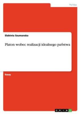 Platon wobec realizacji idealnego pa stwa