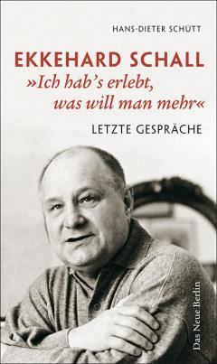 Ekkehard Schall »Ich hab's erlebt, was will man mehr«