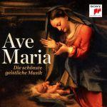 Ave Maria - Die schönste geistliche Musik/Vol. 2