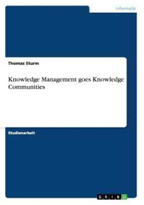 Knowledge Management goes Knowledge Communities