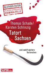 Blutiger Osten - Tatort Sachsen