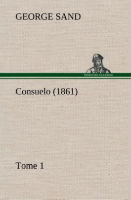 Consuelo, Tome 1 (1861)