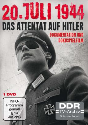 20.Juli 1944 - Das Attentat auf Hitler (DDR TV-Archiv)