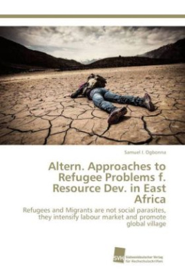 Altern. Approaches to Refugee Problems f. Resource Dev. in East Africa
