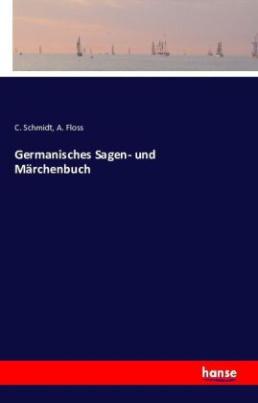 Germanisches Sagen- und Märchenbuch