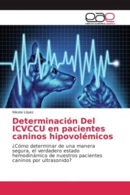 Determinación Del ICVCCU en pacientes caninos hipovolémicos