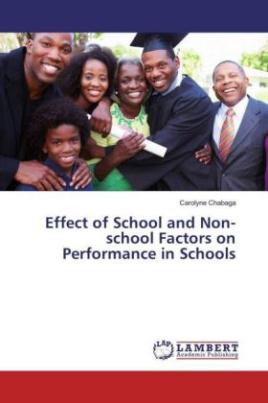 Effect of School and Non-school Factors on Performance in Schools