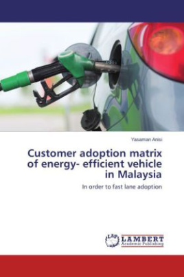 Customer adoption matrix of energy- efficient vehicle in Malaysia
