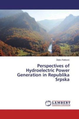 Perspectives of Hydroelectric Power Generation in Republika Srpska