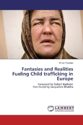 Fantasies and Realities Fueling Child trafficking in Europe