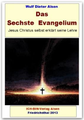 Das Sechste Evangelium - Jesus Christus erklärt seine Lehre