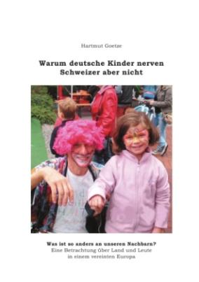 Warum deutsche Kinder nerven, Schweizer aber nicht