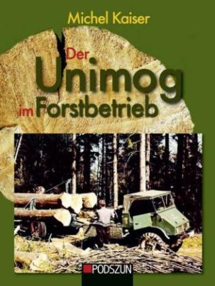 Der Unimog im Forstbetrieb