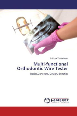 Multi-functional Orthodontic Wire Tester