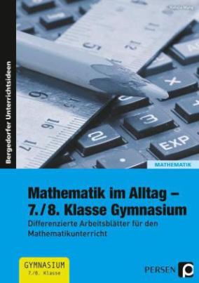 Mathematik im Alltag, 7./8. Klasse Gymnasium