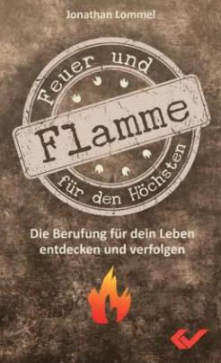 Feuer und Flamme für den Höchsten