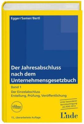Der Jahresabschluss nach dem Unternehmensgesetzbuch (f. Österreich). Bd.1