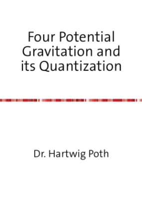 Four Potential Gravitation and its Quantization